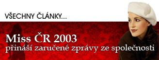 LUCIE VÁCHOVÁ pro iDNES.cz - MISS ČR 2003 přináší zaručené zprávy ze společnosti...