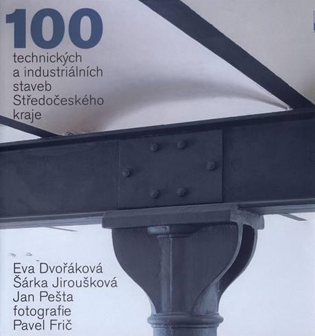 100 průmyslových a industriálních staveb Středočeského kraje