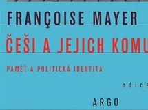 Francoise Mayerová: Češi a jejich komunismus; obal knihy