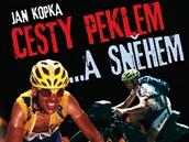 CESTY PEKLEM A SNĚHEM, autor Jan Kopka