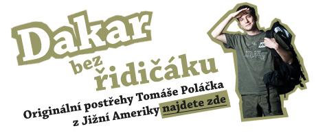 Dakar bez řidičáku - originální postřehy Tomáše Poláčka