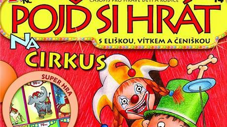 Pojď si hrát s Eliškou, Vítkem a Čeniškou na cirkus.