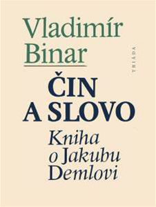 Obálka Binarovy knihy o Jakubu Demlovi
