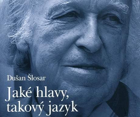 Obálka knižního rozhovoru s Dušanem Šlosarem; knihu zmiňuje i ve svém textu