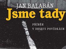 Obal Balabánovy knihy Jsme tady
