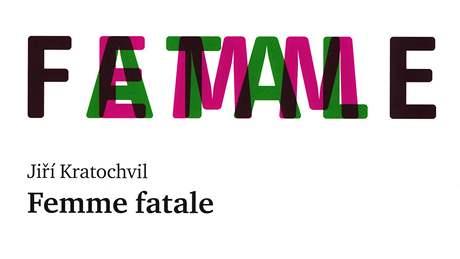 Obal Kratochvilova románu Femme fatale