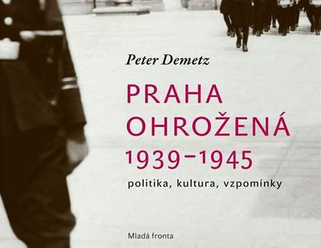 Obálka Demetzovy knihy Praha ohrožená