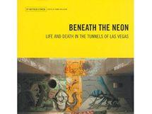 Život v tunelech pod Las Vegas popsal ve své knize Pod neonem Matt O´Brien