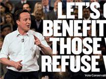 Předvolební plakát předsedy britských Konzervativců Davida Camerona: Pojďme krátit sociální dávky těm, kteří odmítají pracovat.