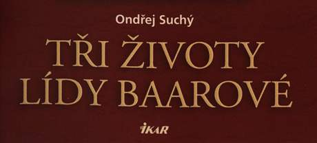 Obal knihy Ondřeje Suchého o Lídě Baarové