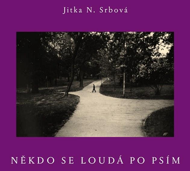 Obálka knihy Jitky N. Srbové N�kdo se loudá po psím