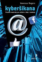 Kyberšikana - pracovní materiály pro učitele a žáky i studenty