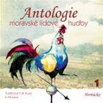 Antologie moravsk� lidov� hudby 1