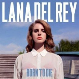 Lana Del Rey - Born To Die (obal alba)