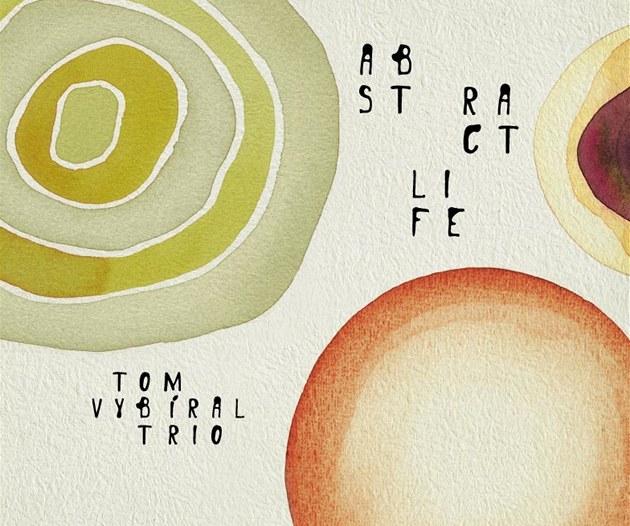 Obal alba Abstract Life souboru Tom Vybíral Trio