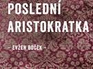 Obal knihy Evžena Bočka Poslední aristokratka